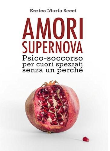 Amori supernova. Psicosoccorso per cuori spezzati senza un perché
