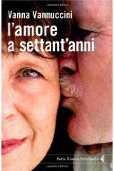 Vanna Vannuccini, L'amore a settant'anni